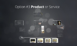 Option #3 Product or Service