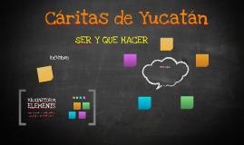 SER Y QUE HACER DE CÁRITAS DE YUCATÁN