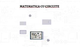 MATEMATICA CU CIRCUITE
