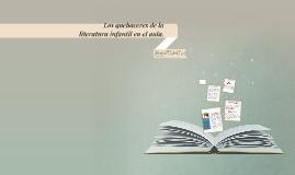Copy of Los quehaceres de la literatura infantil en el aula.