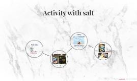 Activity with salt