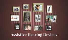 Assistive Hearing Devices