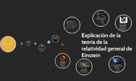 Copy of Explicación de la teoría de la relatividad general de Einste