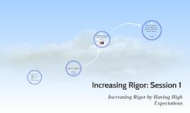 Increasing Rigor: Session 1