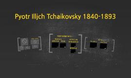 Pyotr Illjch Tchaikovsky 1840-1893