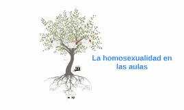 Copy of La homosexualidad en las aulas