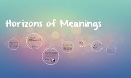 Horizons of Meanings