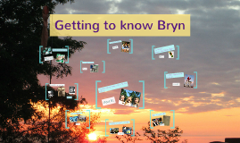 Getting to know Bryn