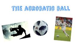 the acrobatic ball