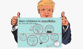 Race relations in Amerikkka