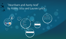 "Heartburn and Aunty Acid"""