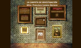 LA CARPETA DE INVESTIGACIÓN