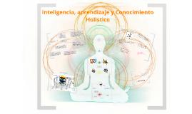 Copy of Copy of Inteligencia, aprendizaje y Conocimiento Holistico