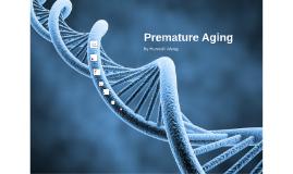 Premature Aging