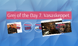 Grej of the Day. Vasaskeppet.