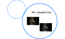 Mrs. Sowell's Day