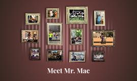 Meet Mr. Mac