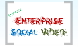 Harness the power of enterprise social video