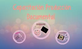 ♥1ra Capacitación  Producción Documental♥