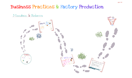 Business Practices/Factory Production