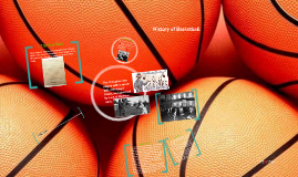 Copy of History of Basketball