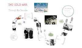 Copy of Cold War through the Decades