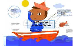 Los hijos son como los barcos