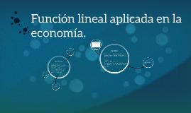 Copy of Función lineal aplicado en la economía.