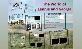 Copy of Copy of The World of Lennie and George