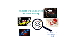 The rise of DNA analysis in crime solving