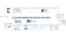Copia de PLAN DE MARKETING DOSPZ 2017/2018