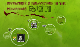 INVENTIONS & INNOVATIONS IN THE PHILLIPPINES