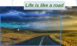 Life is like a