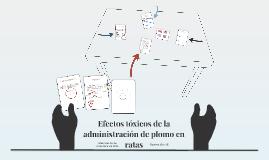 Efectos tóxicos de la administración de plomo en ratas