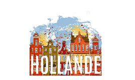 La Hollande - Le Meilleur Endroit au Monde
