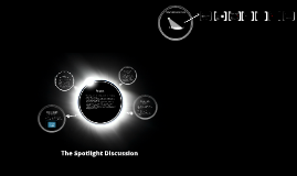 The Spotlight Discussion