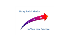 Using Social Media in Your Law Practice