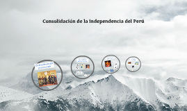 Copy of Consolidación de la independencia del Perú
