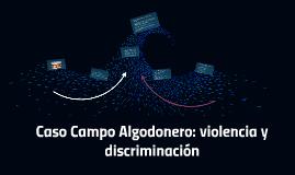 Caso Campo Algodonero: violencia y discriminación