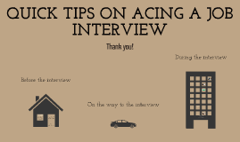 TIPS TO ACING A JOB INTERVIEW