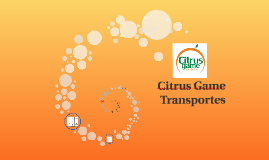 Copy of Citrus Game Transportes