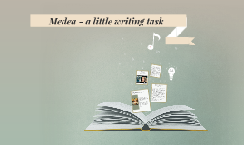 Medea - a little writing task