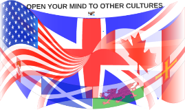 OPEN YOUR MIND WITH OTHER CULTURES