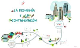 Copy of LA ECONOMÍA Y LA CONTAMINACIÓN