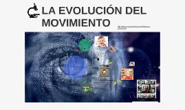 LA EVOLUCION DEL MOVIMIENTO