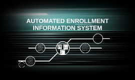 AUTOMATED ENROLLMENT INFORMATION SYSTEM
