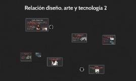 Relación diseño, arte y teccnología 2