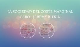LA SOCIEDAD DEL COSTE MARGINAL CERO - JEREMY RIFKIN