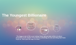 The Youngest Billionaire