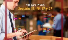 Sección 13, 16, 17 y 27 NIIF Pymes